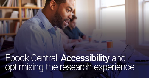 Day 5 - Ebook Central: Accessibility and optimising the research experience