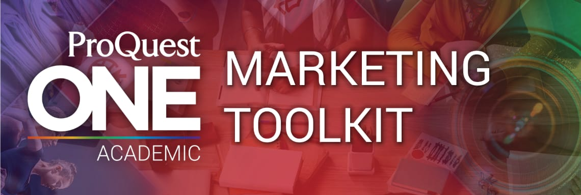 ProQuest One Academic Library Marketing Toolkit